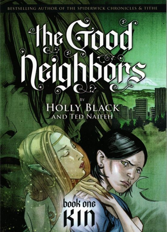 Review Kin The Good Neighbors 1 By Holly Black And Ted Naifeh